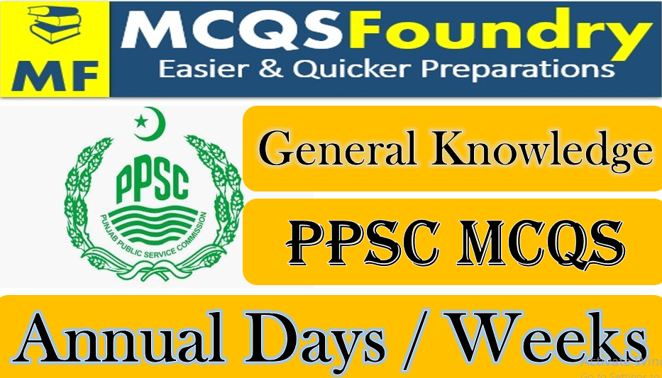 PPSC General Knowledge Annual Days Weeks mcqs with answers pdf 2021PPSC General Knowledge Annual Days Weeks mcqs with answers pdf 2021