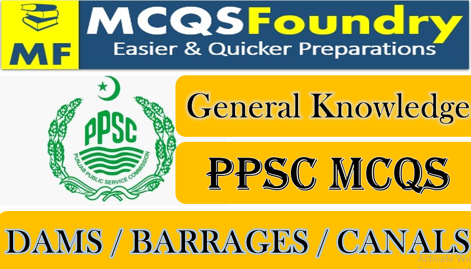 PPSC-General-Knowledge-DAMS-BARRAGES-CANALS-mcqs-with-answers-pdf-2021