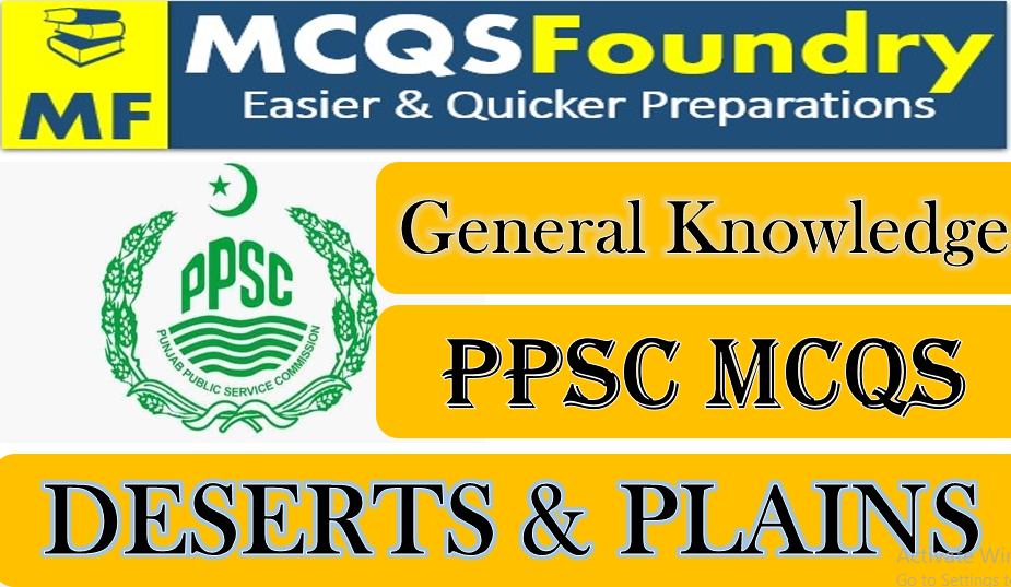 PPSC General Knowledge DESERTS and PLAINS mcqs with answers pdf 2021.PNG