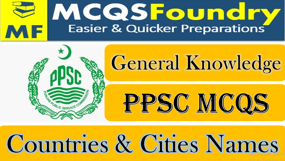 PPSC General Knowledge Distinctive Names Cities mcqs with answers pdf 2021