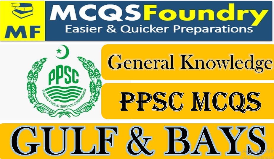 PPSC-General-Knowledge-Mcqs-gulf-and-bays
