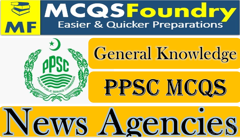 PPSC-General-Knowledge-News-Agencies-mcqs-with-answers-pdf-2021