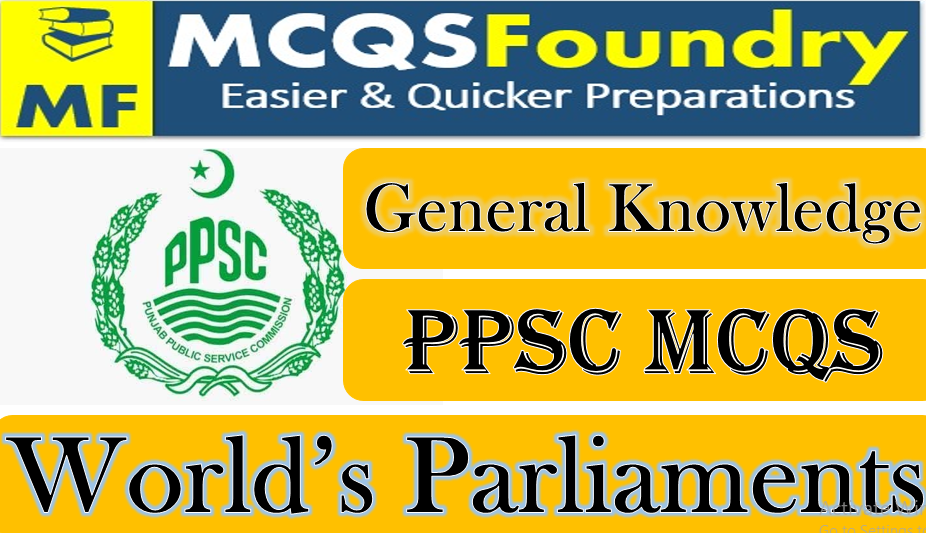 PPSC General Knowledge PPSC WORDS PARLIAMENTs mcqs with answers pdf 2021